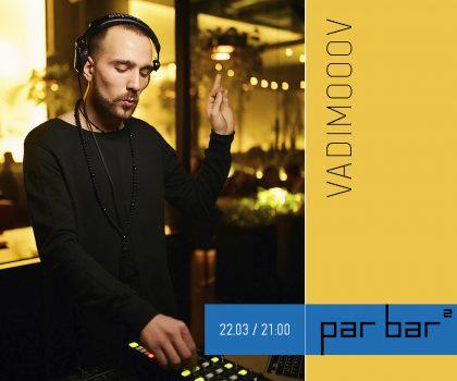 Пятничная pre-party от VADIMOOOV — 22.03 в 21.00