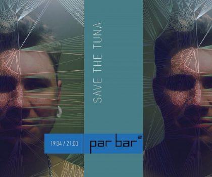 SAVE THE TUNA в Par Bar ² (19.04, 21:00)